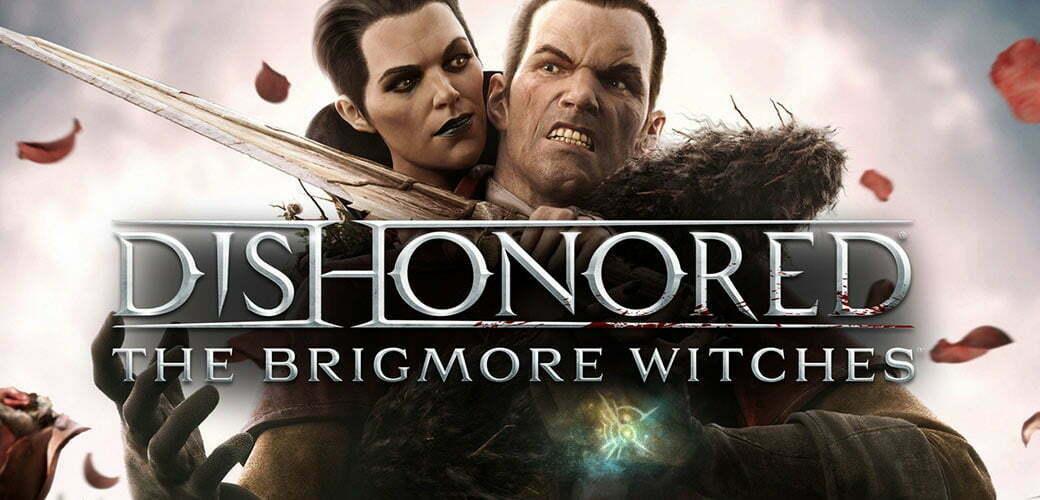 بسته الحاقی Dishonored: The Brigmore Witches